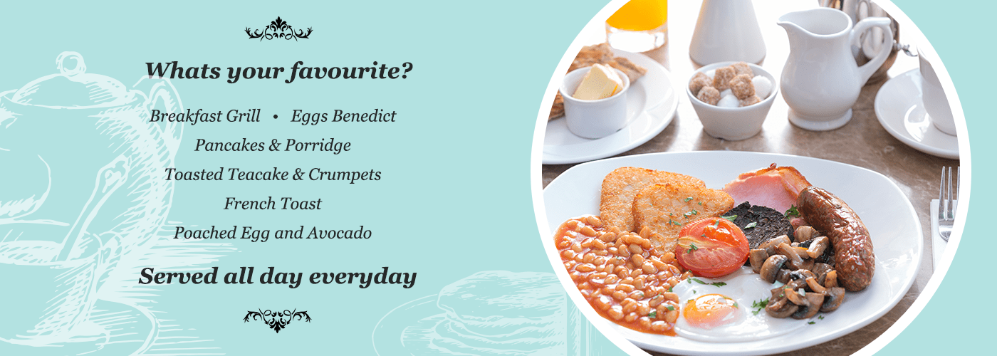 Breakfasts - served all day everyday